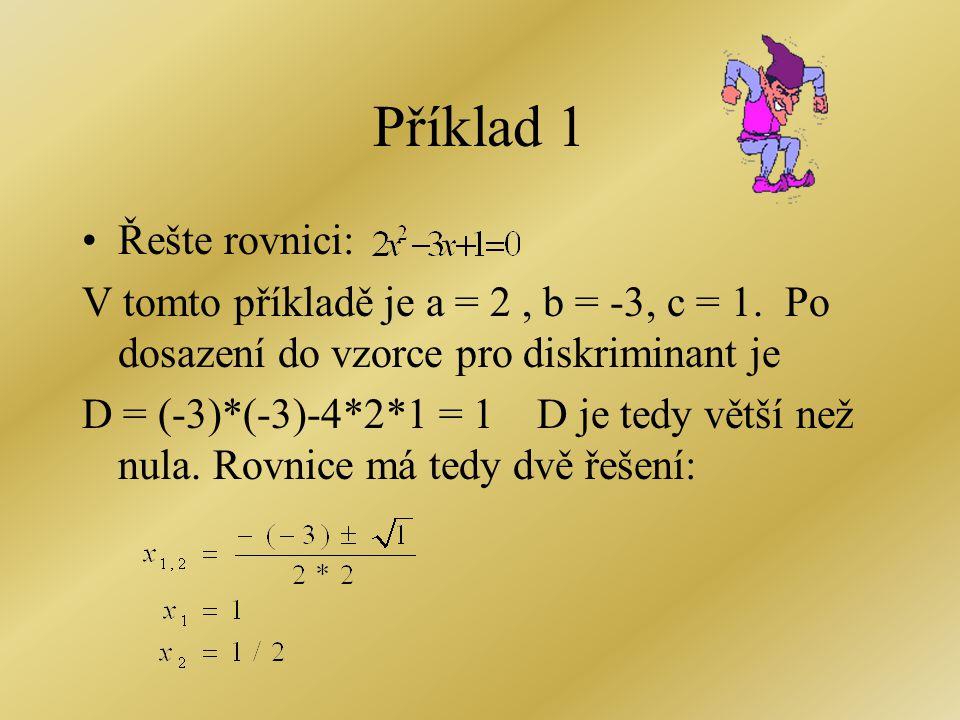 Příklad 1 Řešte rovnici: