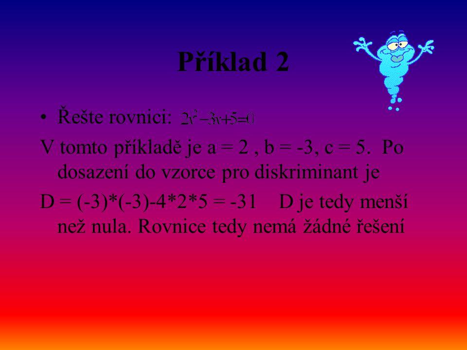 Příklad 2 Řešte rovnici:
