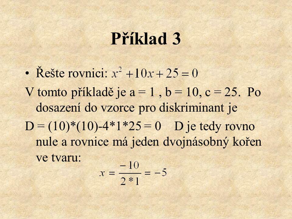 Příklad 3 Řešte rovnici: