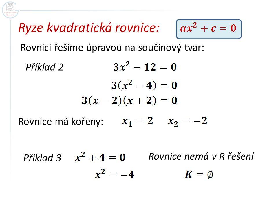 Ryze kvadratická rovnice: