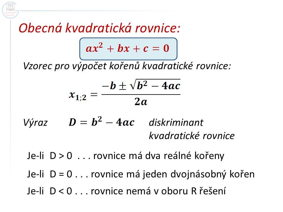 Obecná kvadratická rovnice: