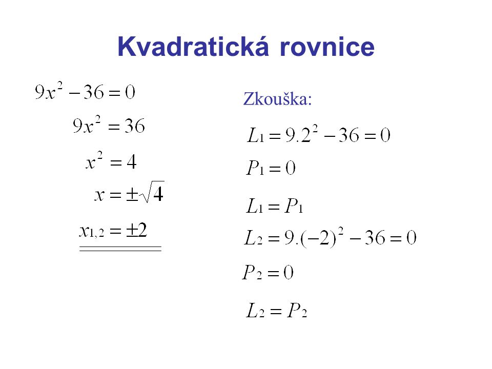 Kvadratická rovnice Zkouška: