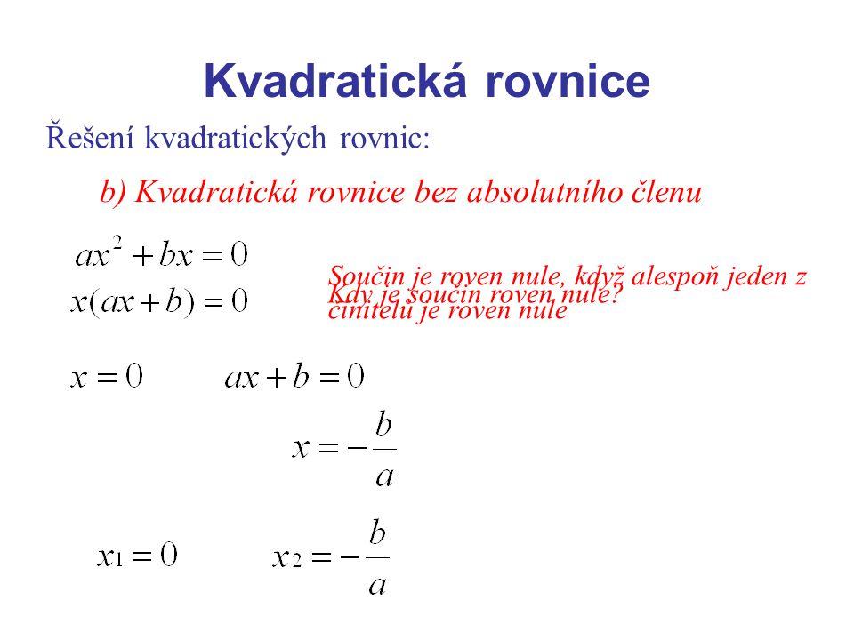 Kvadratická rovnice Řešení kvadratických rovnic: