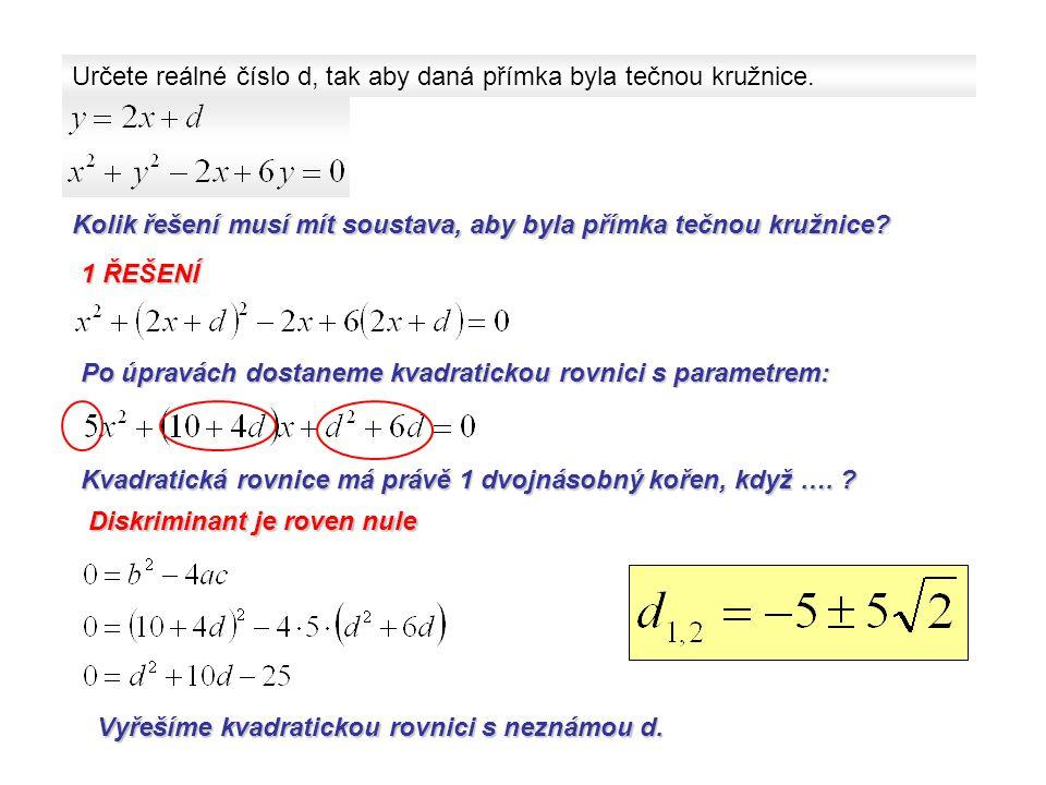 Určete reálné číslo d, tak aby daná přímka byla tečnou kružnice.