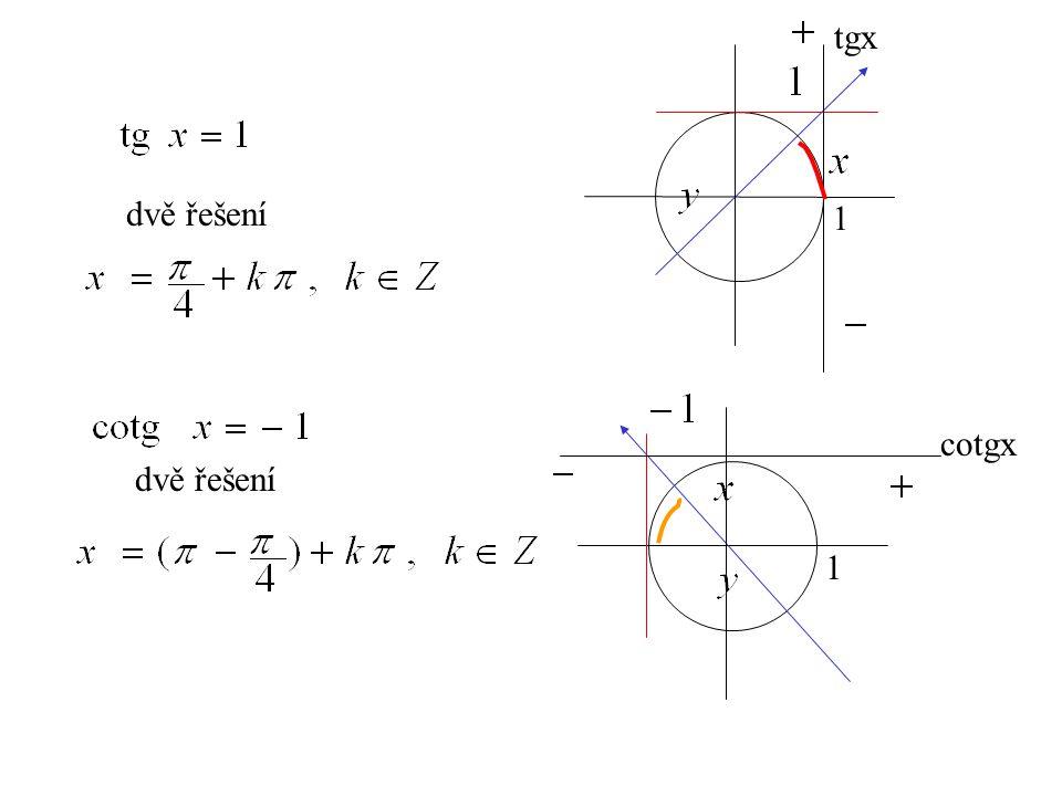 tgx dvě řešení 1 cotgx dvě řešení 1