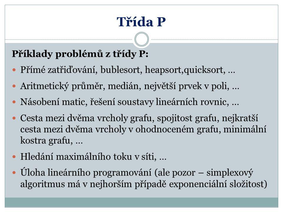 Třída P Příklady problémů z třídy P: