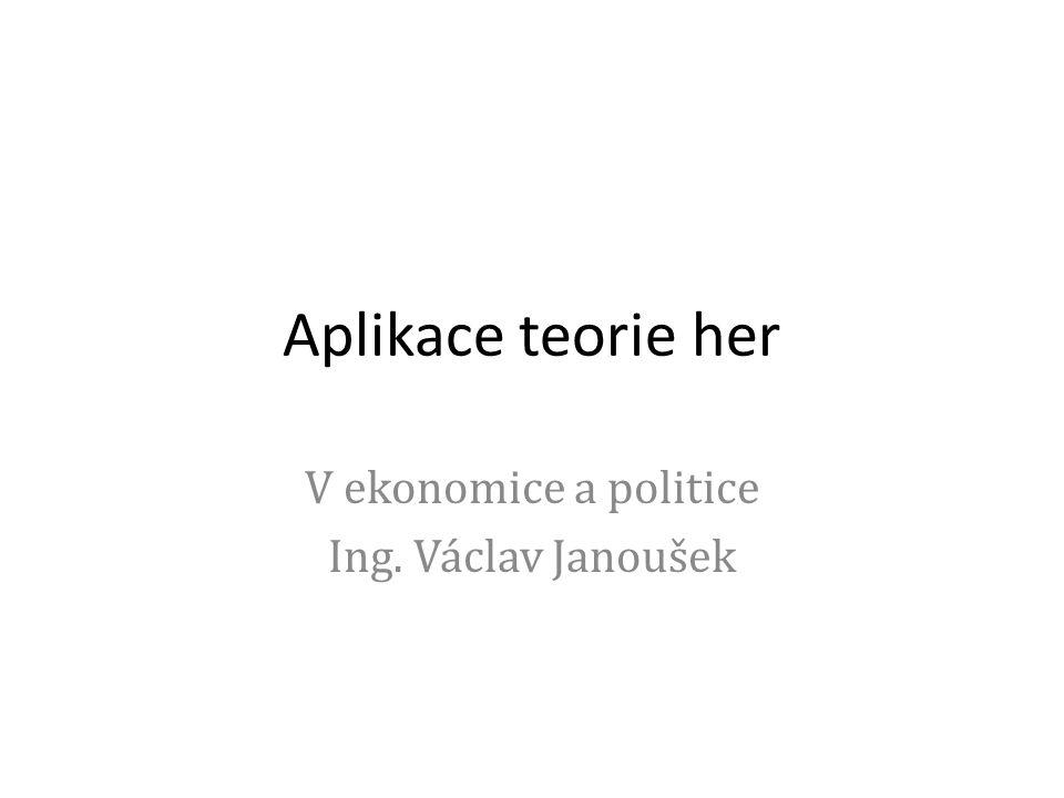 V ekonomice a politice Ing. Václav Janoušek
