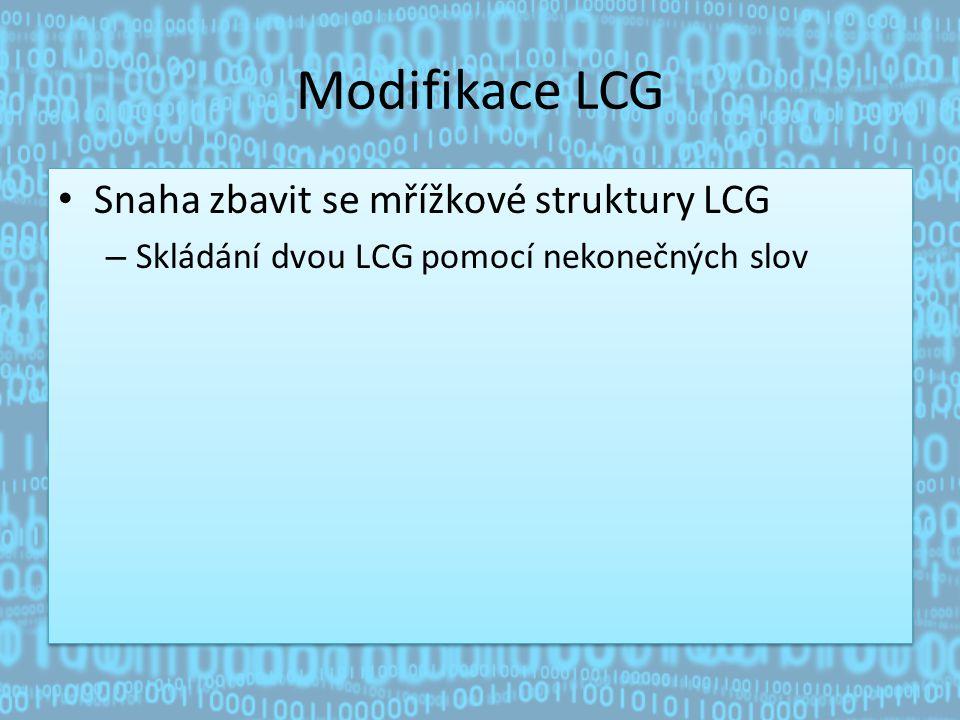 Modifikace LCG Snaha zbavit se mřížkové struktury LCG