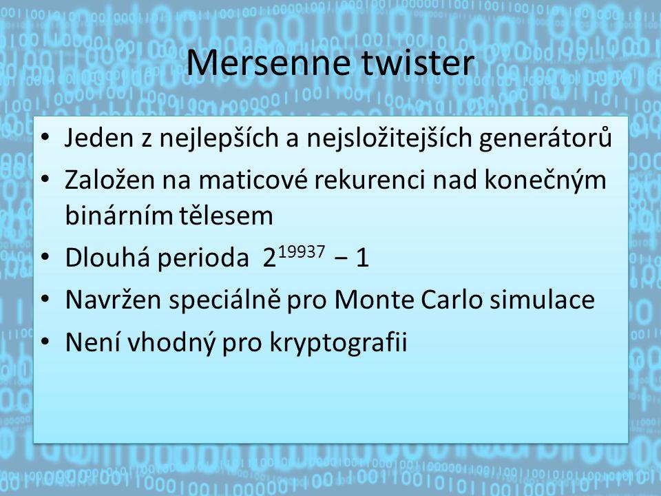 Mersenne twister Jeden z nejlepších a nejsložitejších generátorů