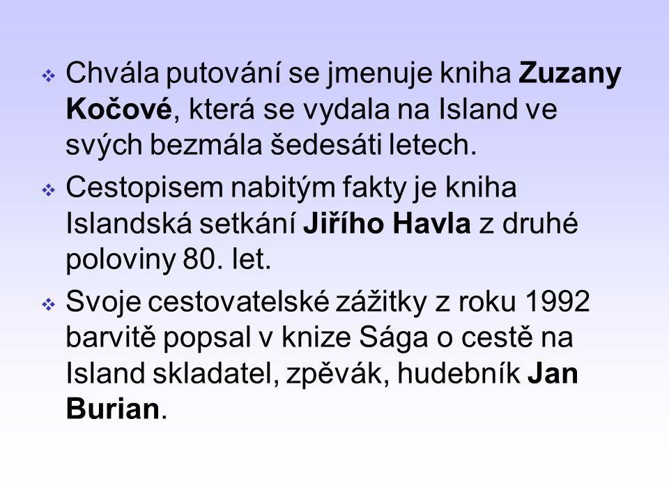 Chvála putování se jmenuje kniha Zuzany Kočové, která se vydala na Island ve svých bezmála šedesáti letech.