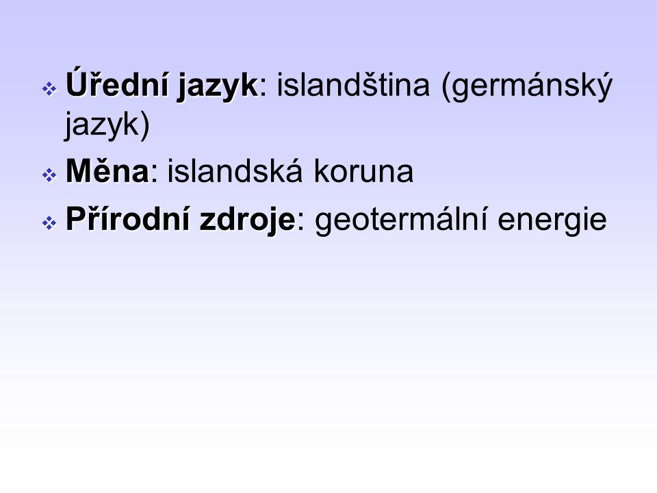 Úřední jazyk: islandština (germánský jazyk)