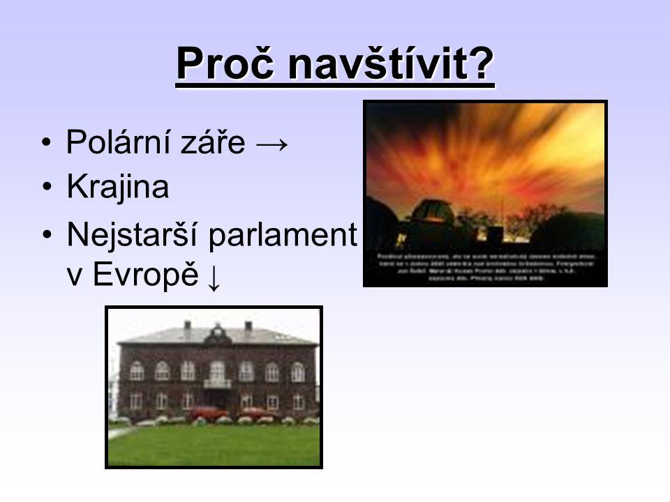 Proč navštívit Polární záře → Krajina Nejstarší parlament v Evropě ↓