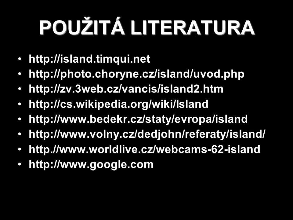 POUŽITÁ LITERATURA http://island.timqui.net