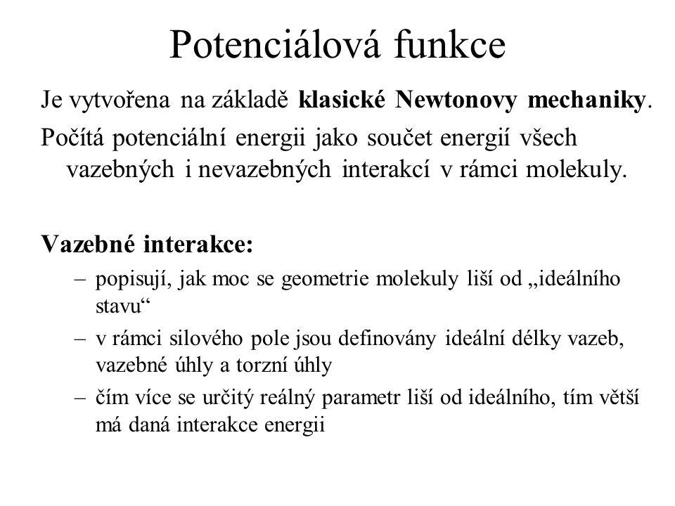 Potenciálová funkce Je vytvořena na základě klasické Newtonovy mechaniky.