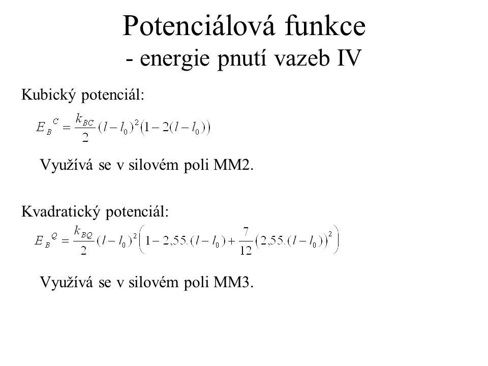 Potenciálová funkce - energie pnutí vazeb IV