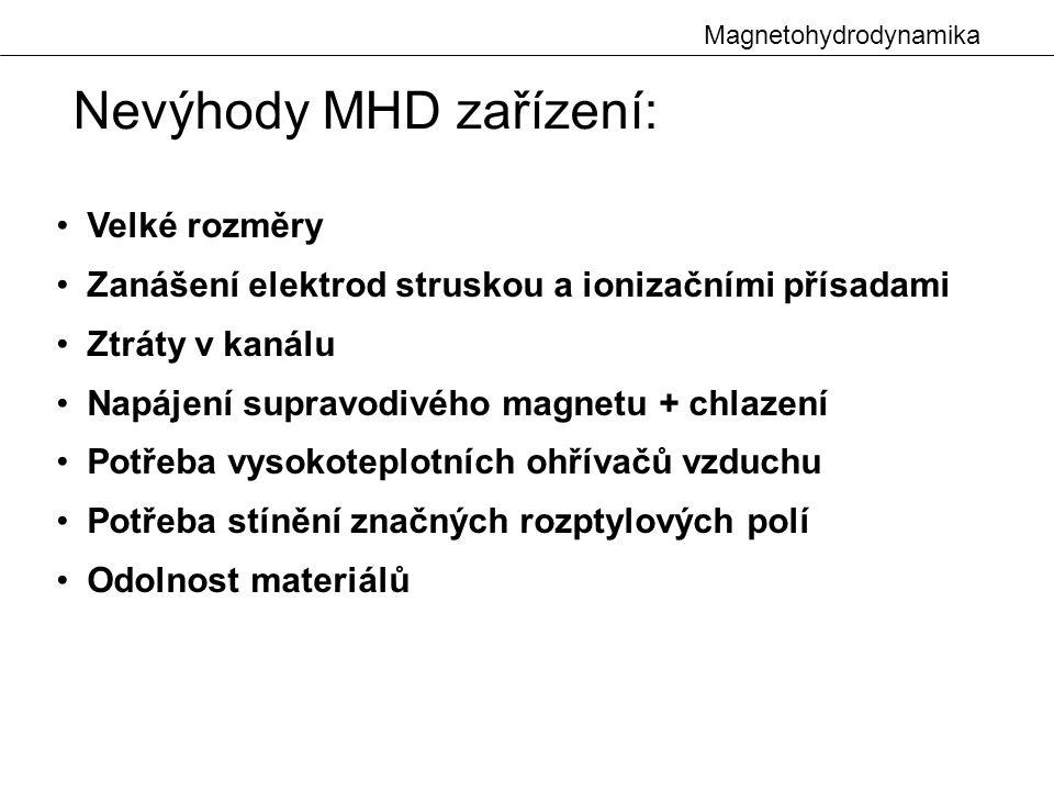 Nevýhody MHD zařízení: