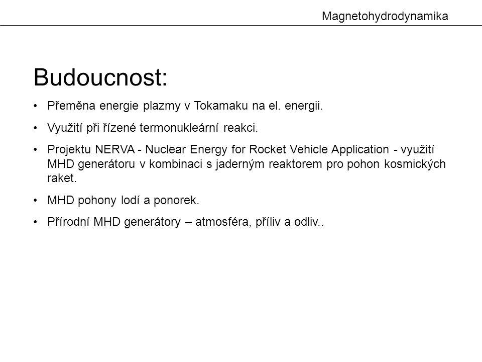 Budoucnost: Magnetohydrodynamika