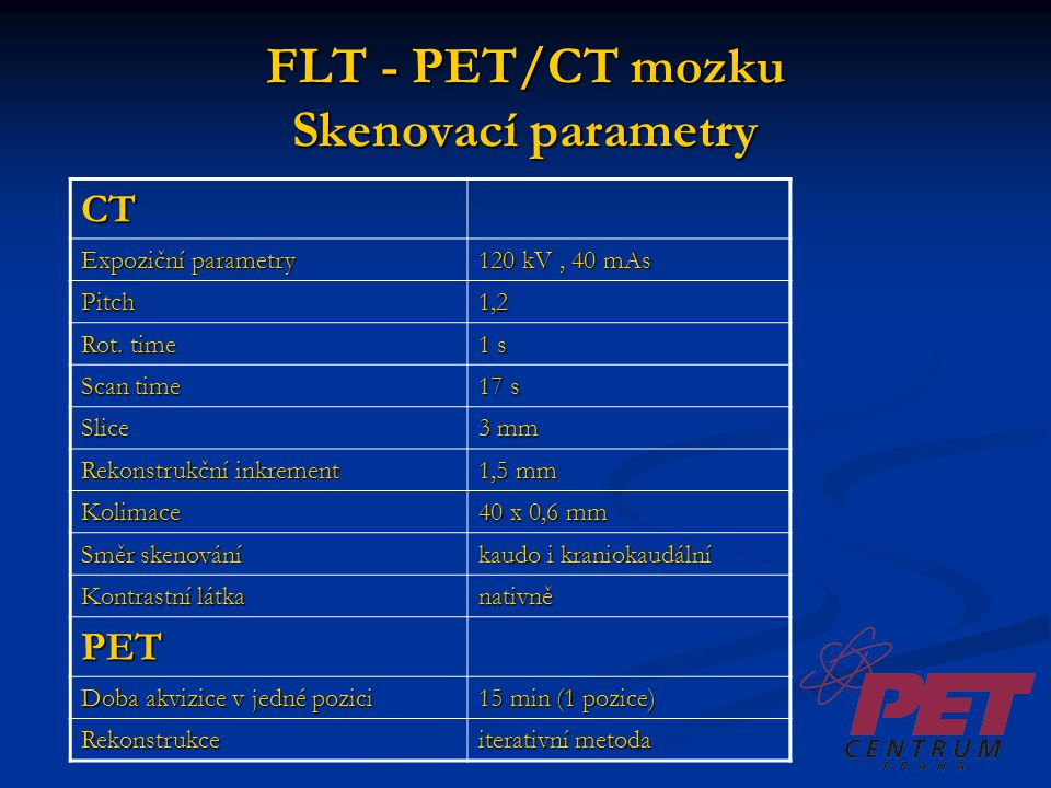 FLT - PET/CT mozku Skenovací parametry