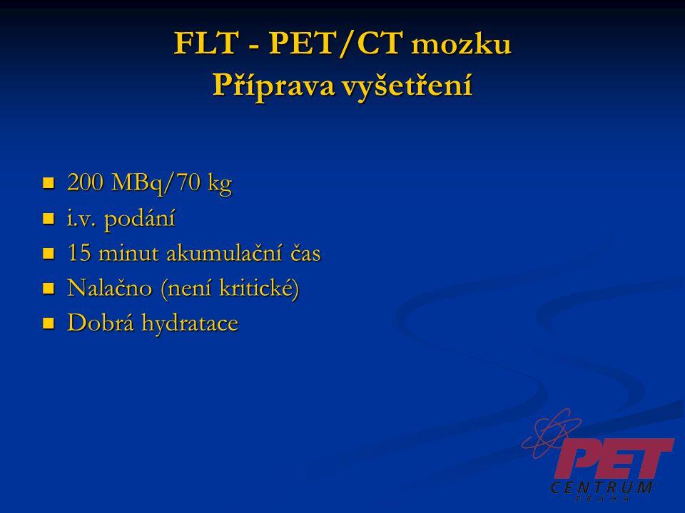 FLT - PET/CT mozku Příprava vyšetření