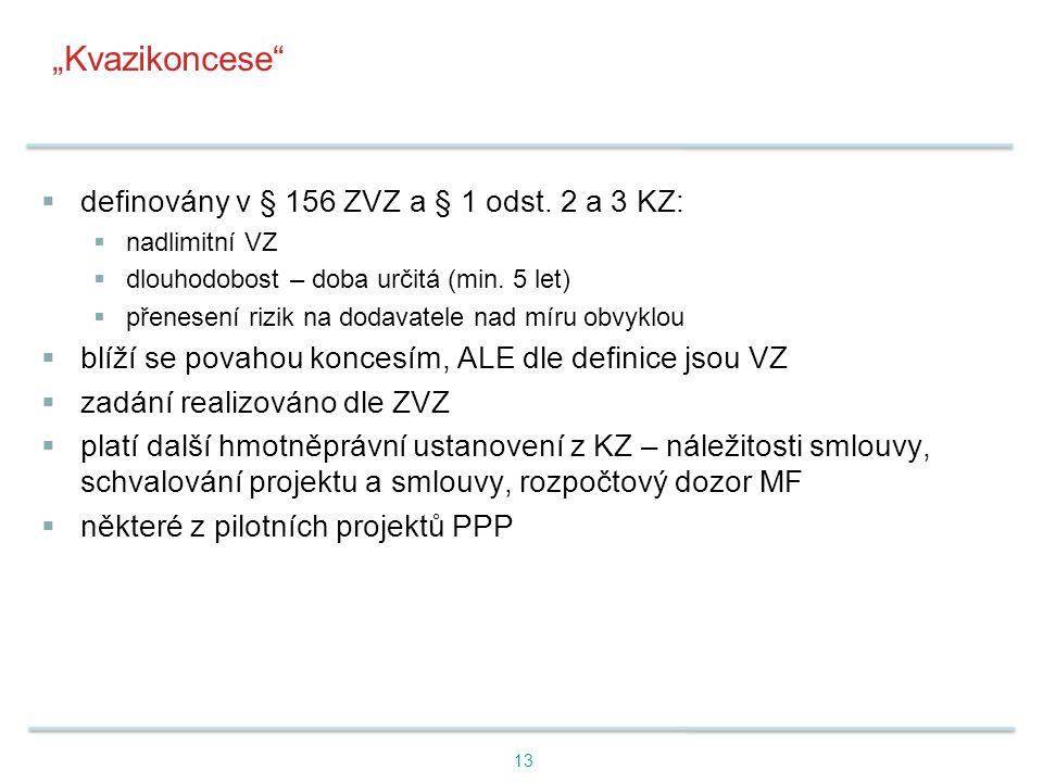 """""""Kvazikoncese definovány v § 156 ZVZ a § 1 odst. 2 a 3 KZ:"""