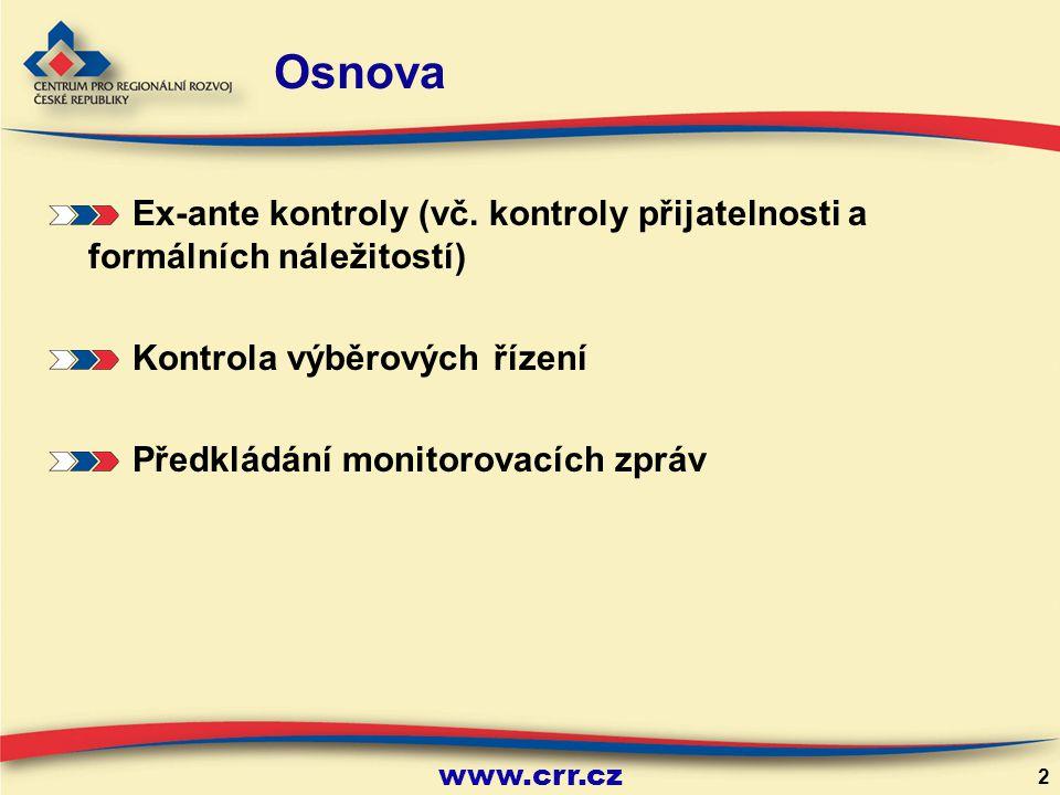 Osnova Ex-ante kontroly (vč. kontroly přijatelnosti a formálních náležitostí) Kontrola výběrových řízení.