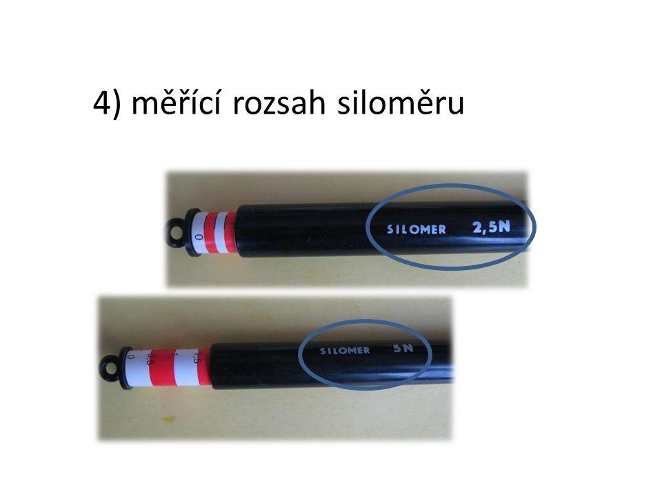 4) měřící rozsah siloměru
