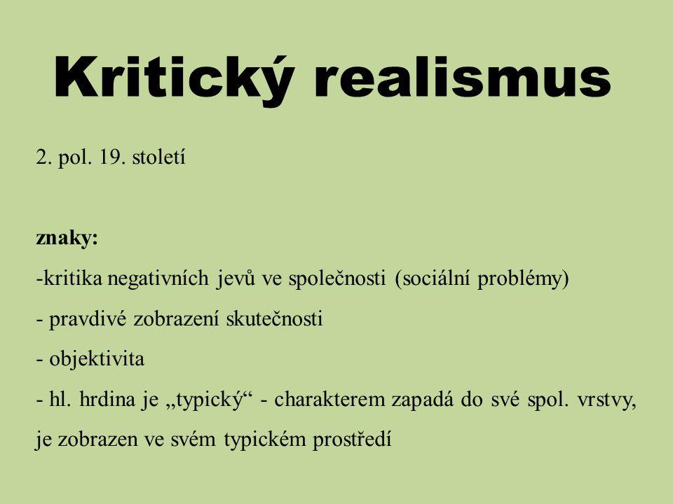 Kritický realismus 2. pol. 19. století znaky: