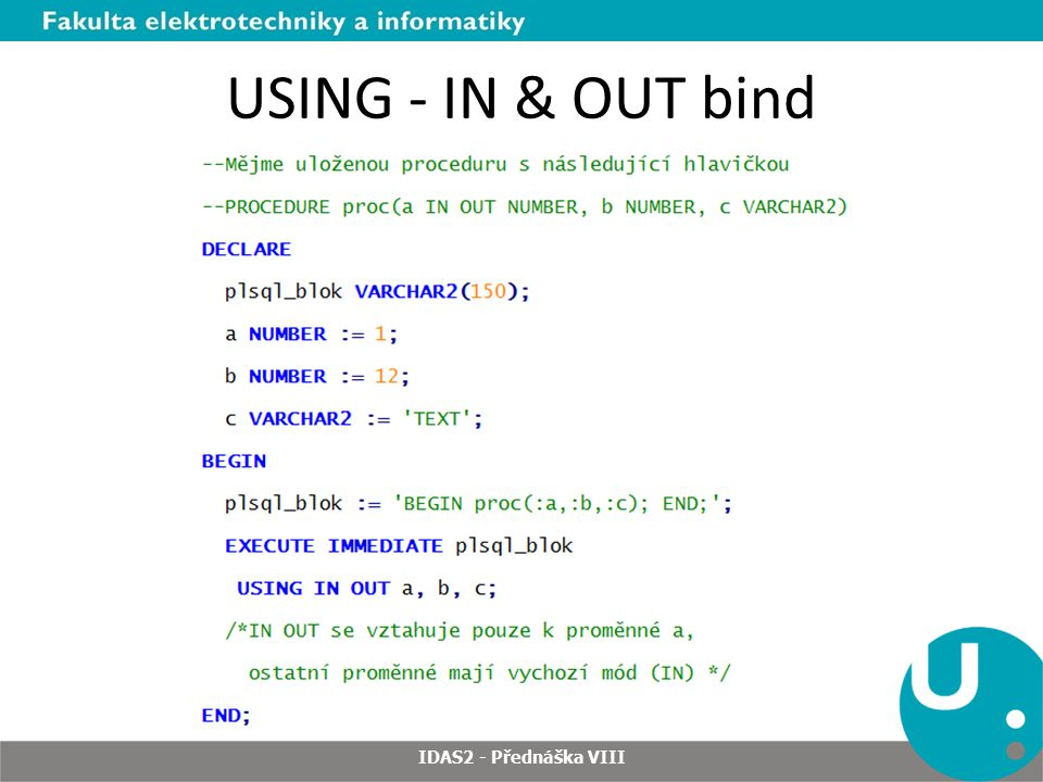 USING - IN & OUT bind IDAS2 - Přednáška VIII