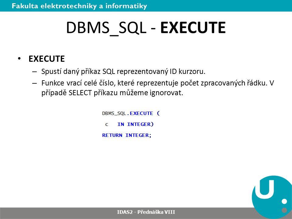 DBMS_SQL - EXECUTE EXECUTE