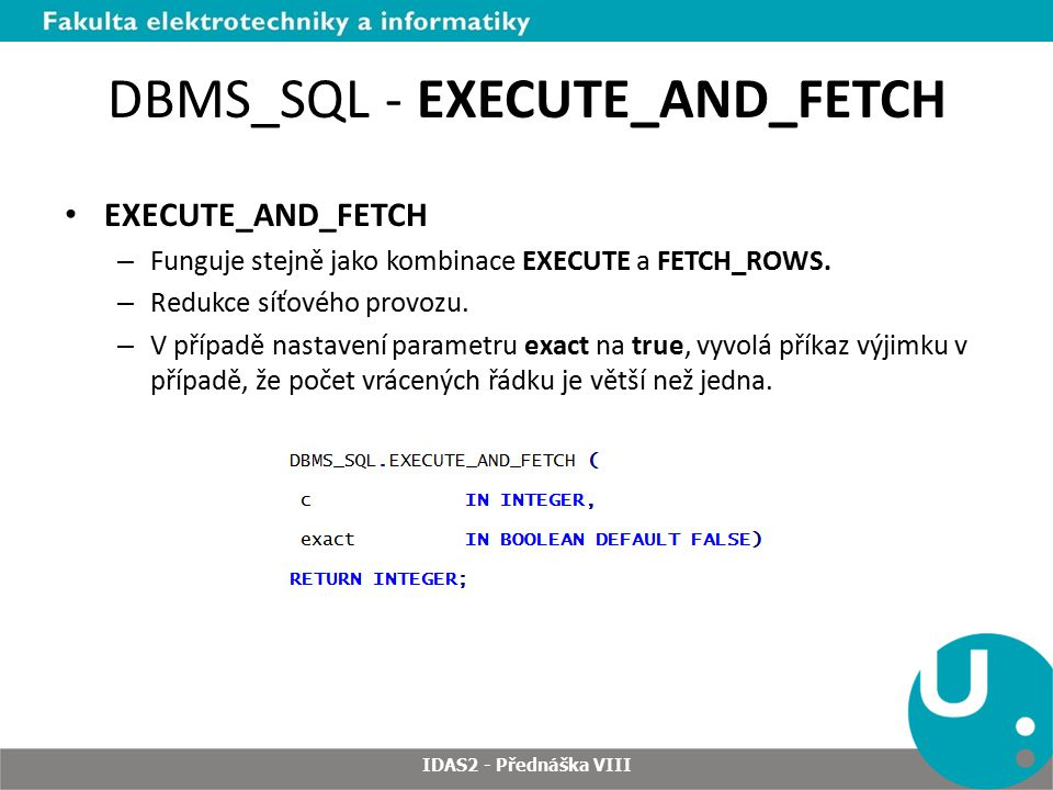 DBMS_SQL - EXECUTE_AND_FETCH