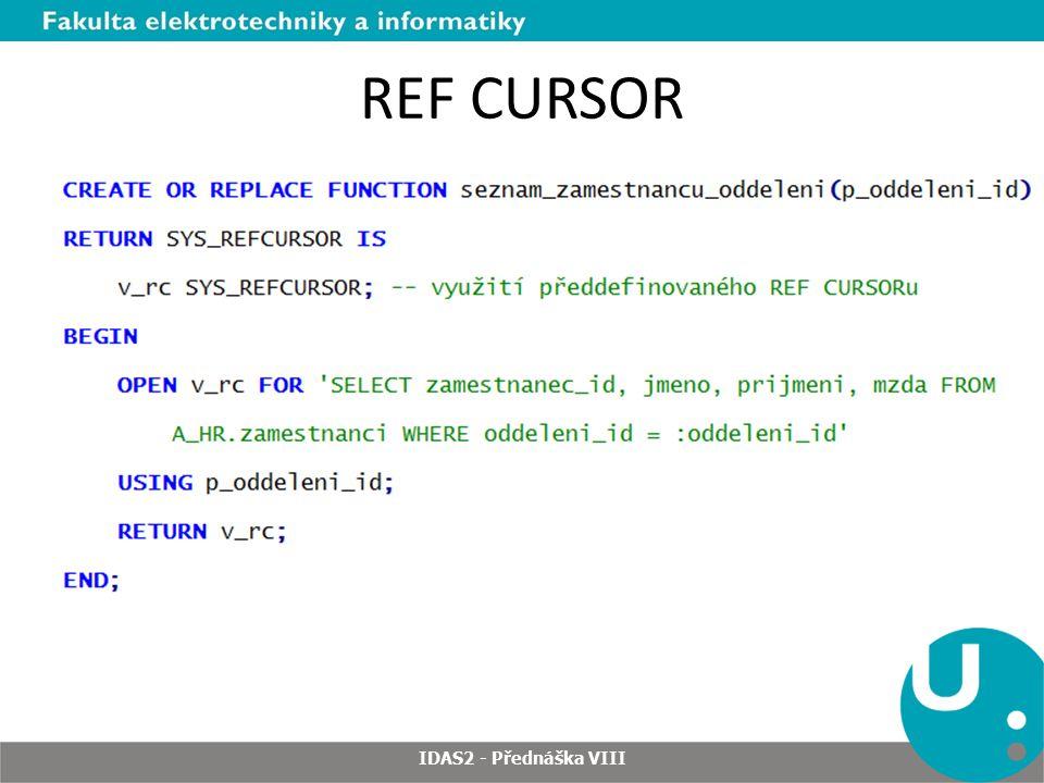 REF CURSOR IDAS2 - Přednáška VIII