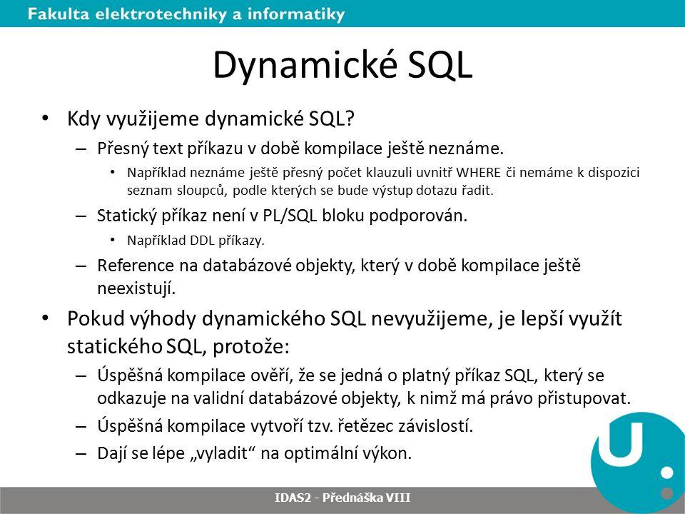 Dynamické SQL Kdy využijeme dynamické SQL