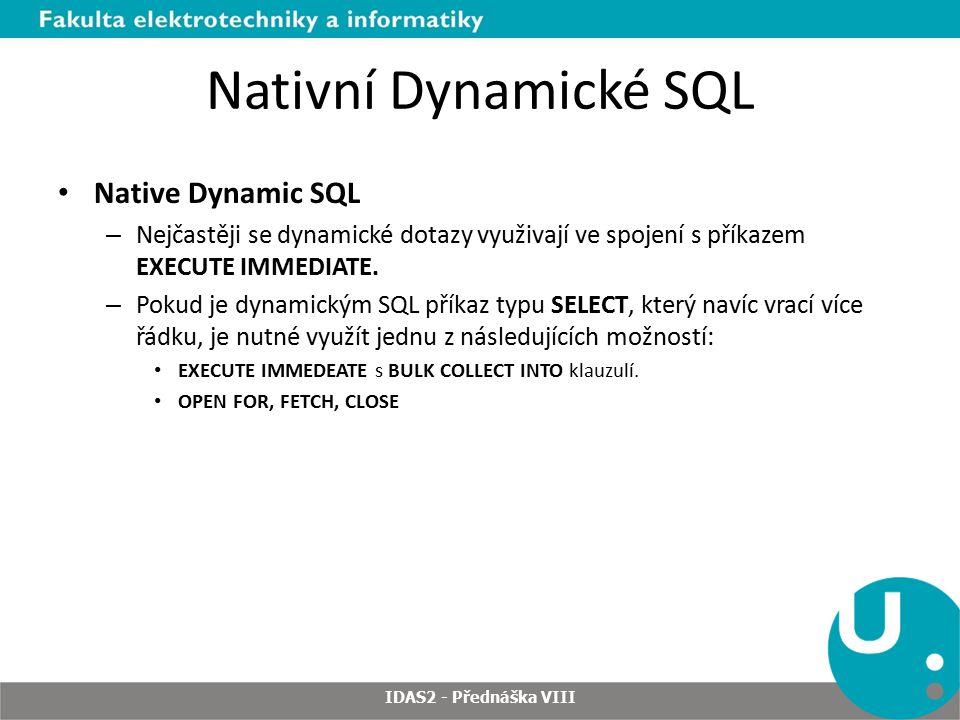 Nativní Dynamické SQL Native Dynamic SQL