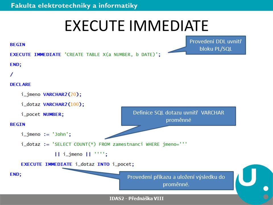 EXECUTE IMMEDIATE Provedení DDL uvnitř bloku PL/SQL