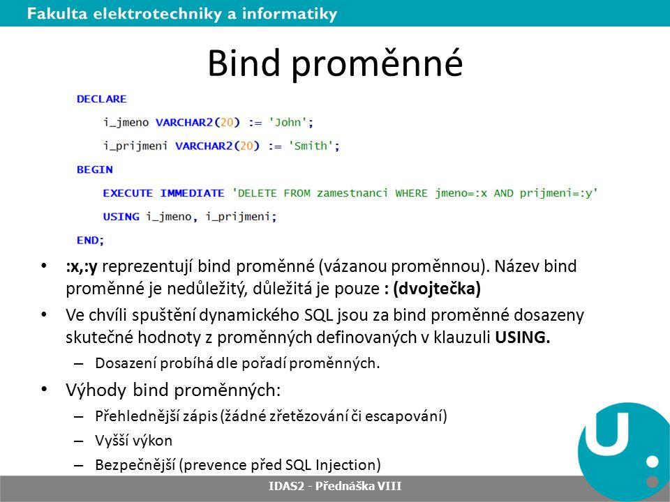 Bind proměnné Výhody bind proměnných: