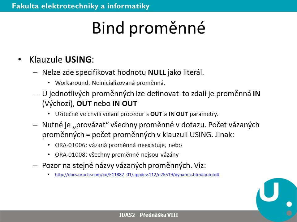 Bind proměnné Klauzule USING:
