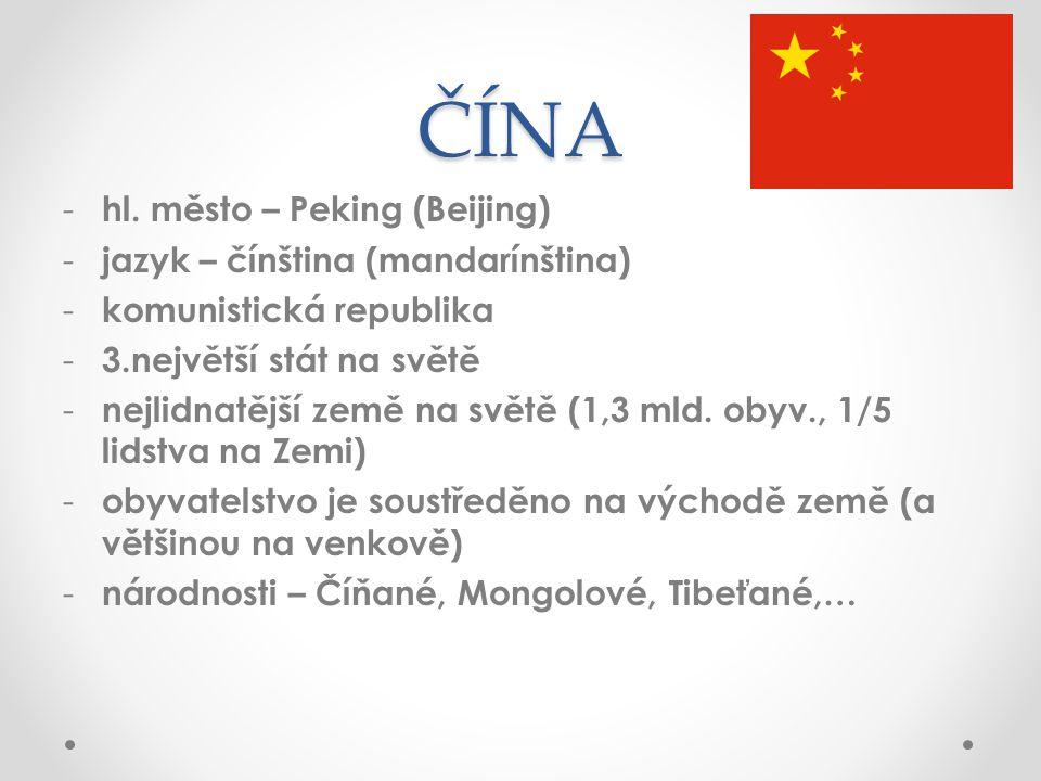 ČÍNA hl. město – Peking (Beijing) jazyk – čínština (mandarínština)