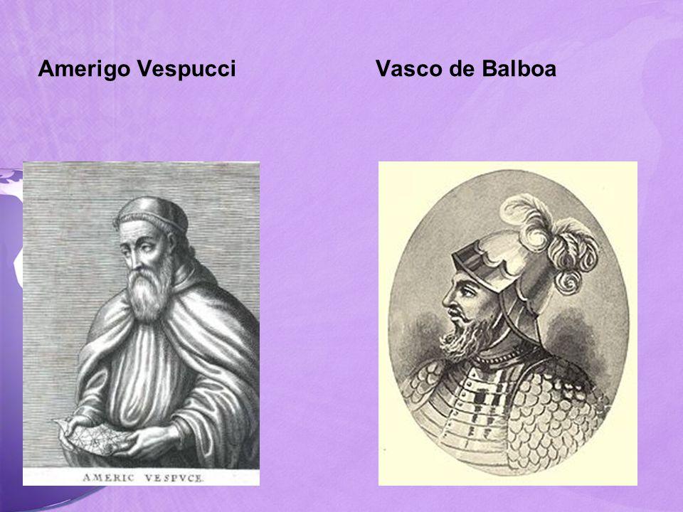 Amerigo Vespucci Vasco de Balboa