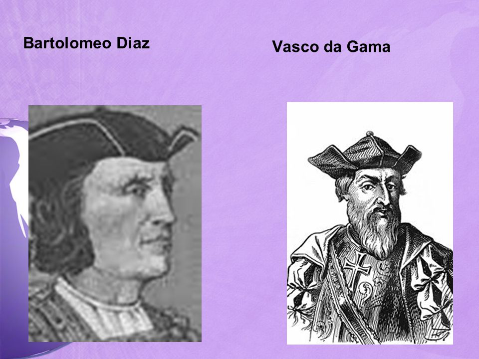 Bartolomeo Diaz Vasco da Gama