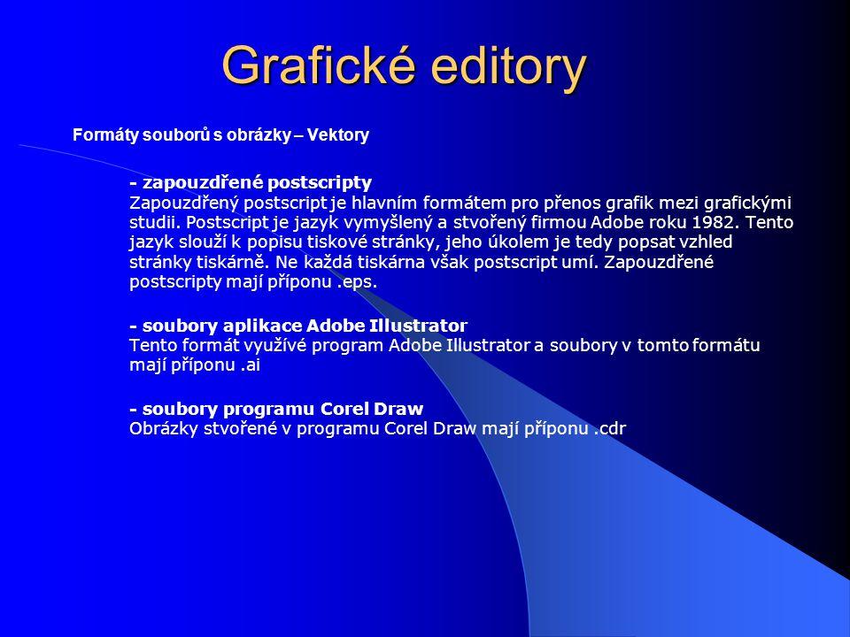 Grafické editory Formáty souborů s obrázky – Vektory