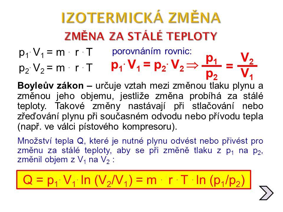 Q = p1. V1. ln (V2/V1) = m . r . T . ln (p1/p2)