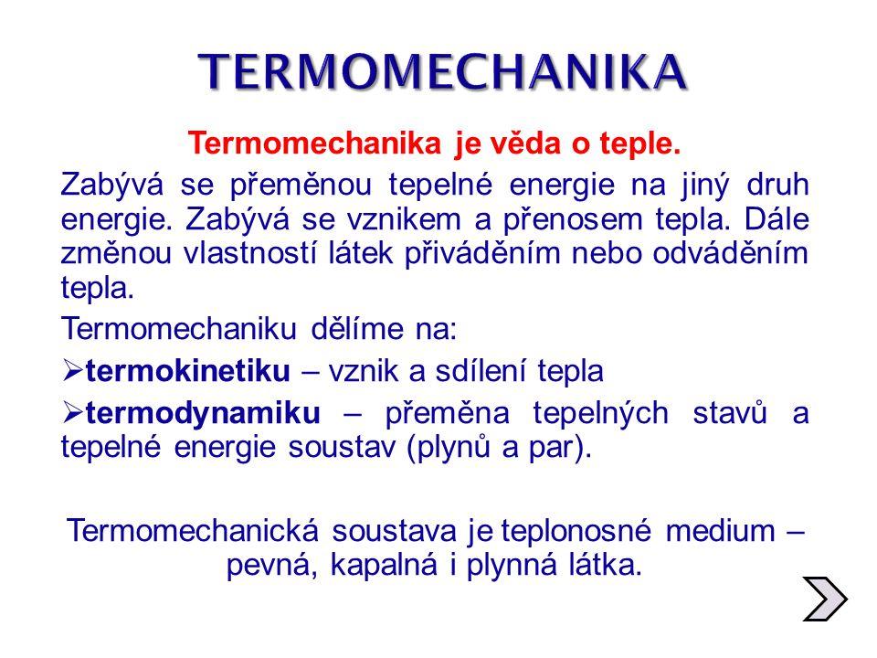 Termomechanika je věda o teple.