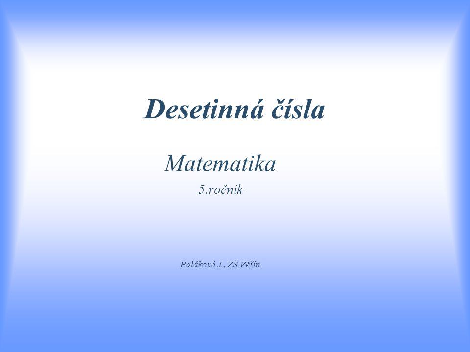 Matematika 5.ročník Poláková J., ZŠ Věšín