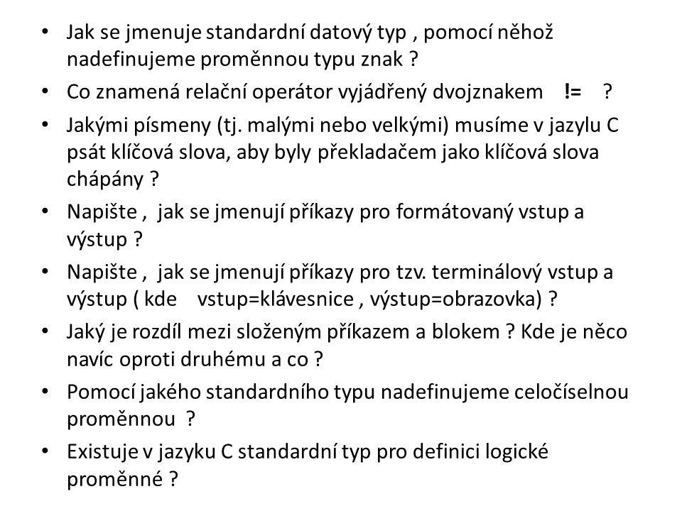 Jak se jmenuje standardní datový typ , pomocí něhož nadefinujeme proměnnou typu znak