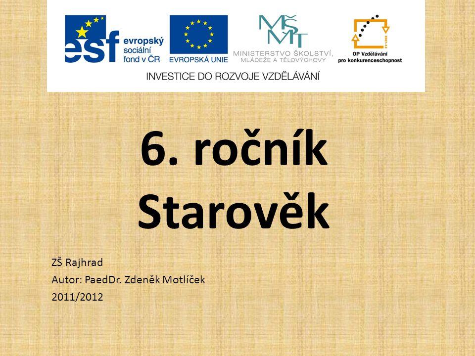 ZŠ Rajhrad Autor: PaedDr. Zdeněk Motlíček 2011/2012