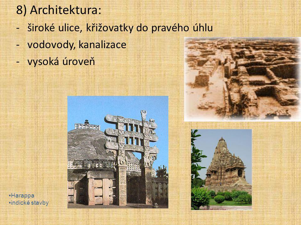 8) Architektura: široké ulice, křižovatky do pravého úhlu