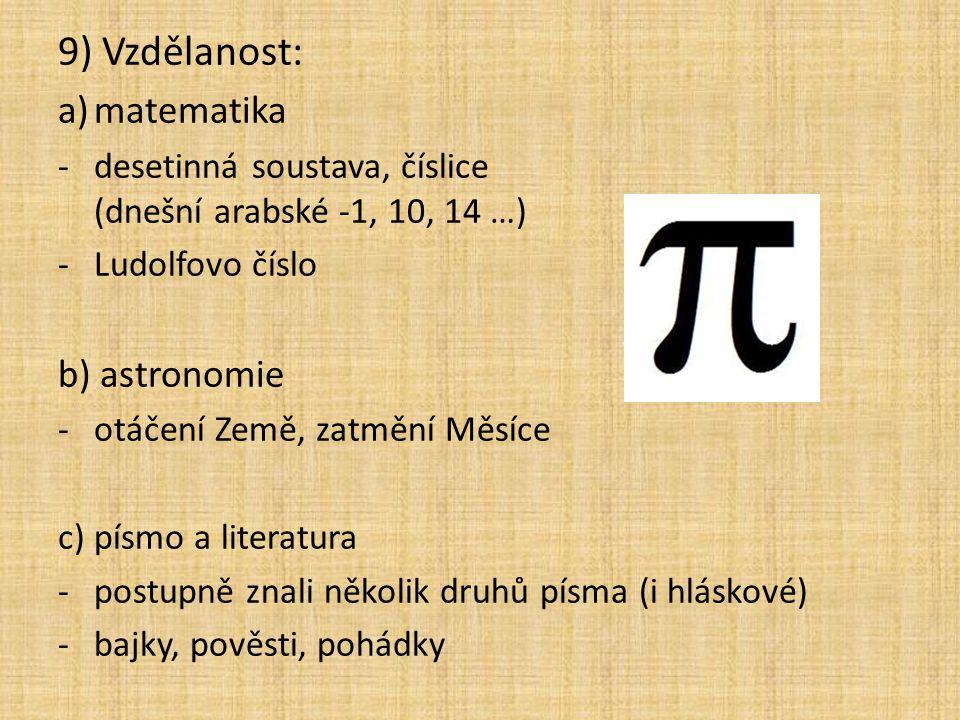 9) Vzdělanost: matematika b) astronomie