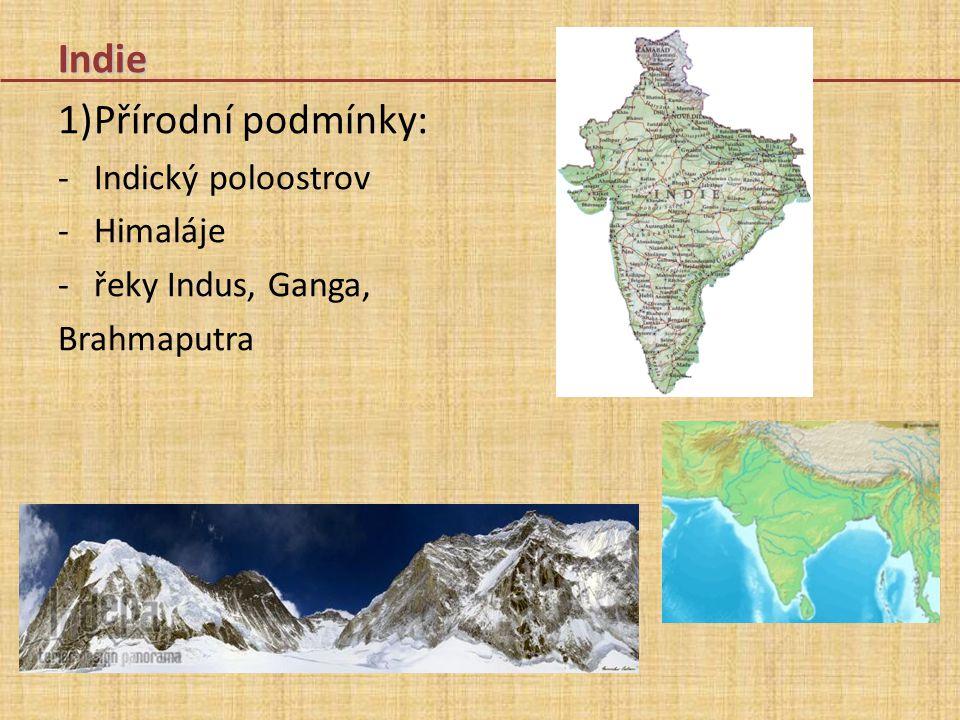Indie Přírodní podmínky: Indický poloostrov Himaláje