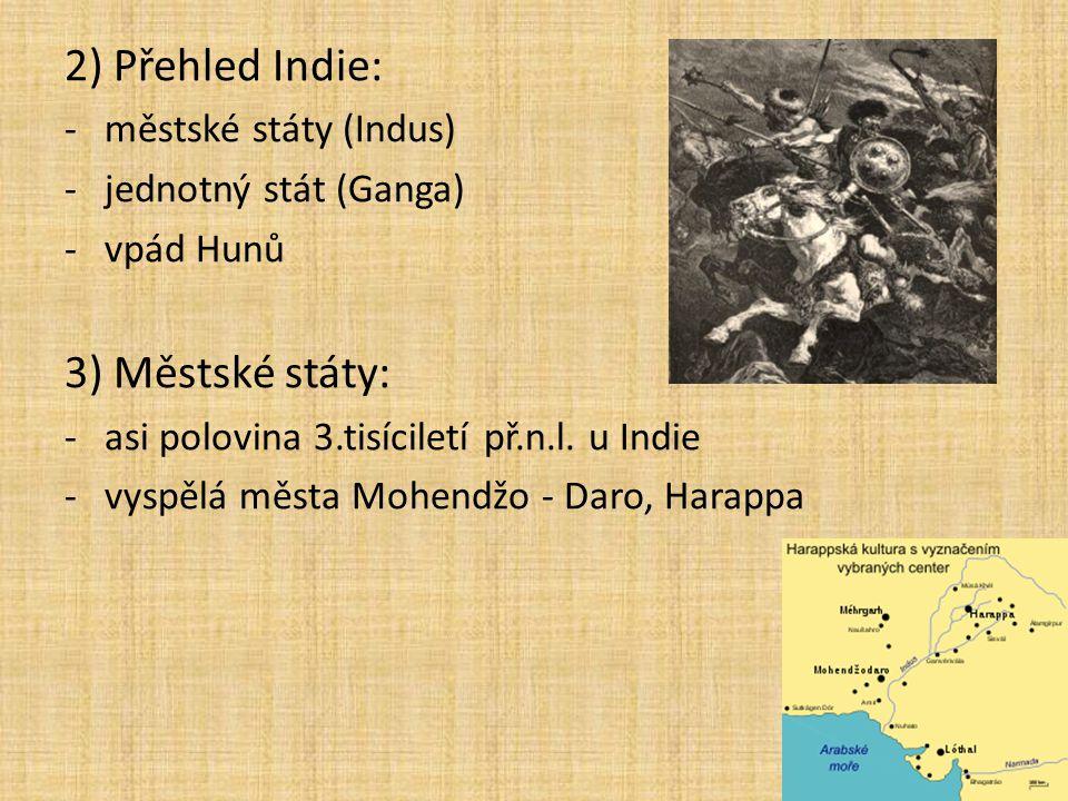 2) Přehled Indie: 3) Městské státy: městské státy (Indus)