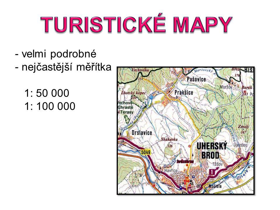 TURISTICKÉ MAPY velmi podrobné nejčastější měřítka 1: 50 000